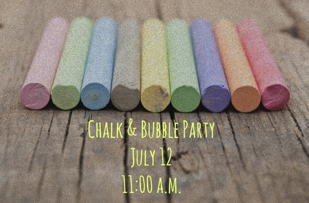 Sidewalk chalk - Chalk & bubble Party, July 12th @ 11 A.M.