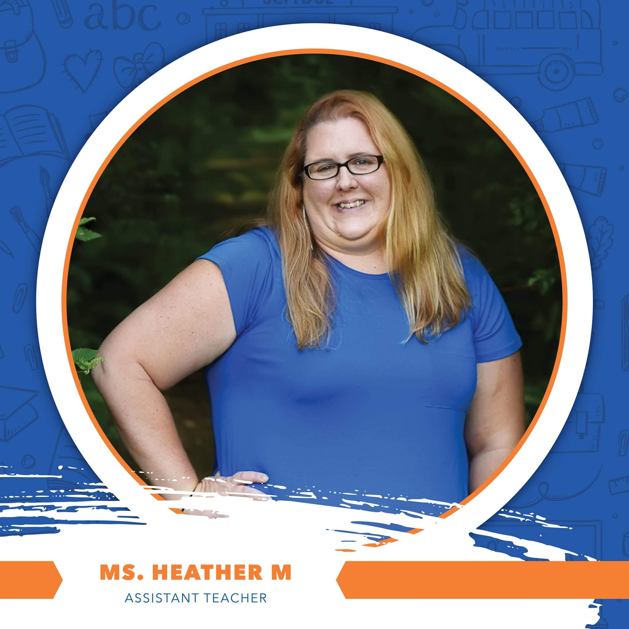 Ms. Heather - Assistant Teacher