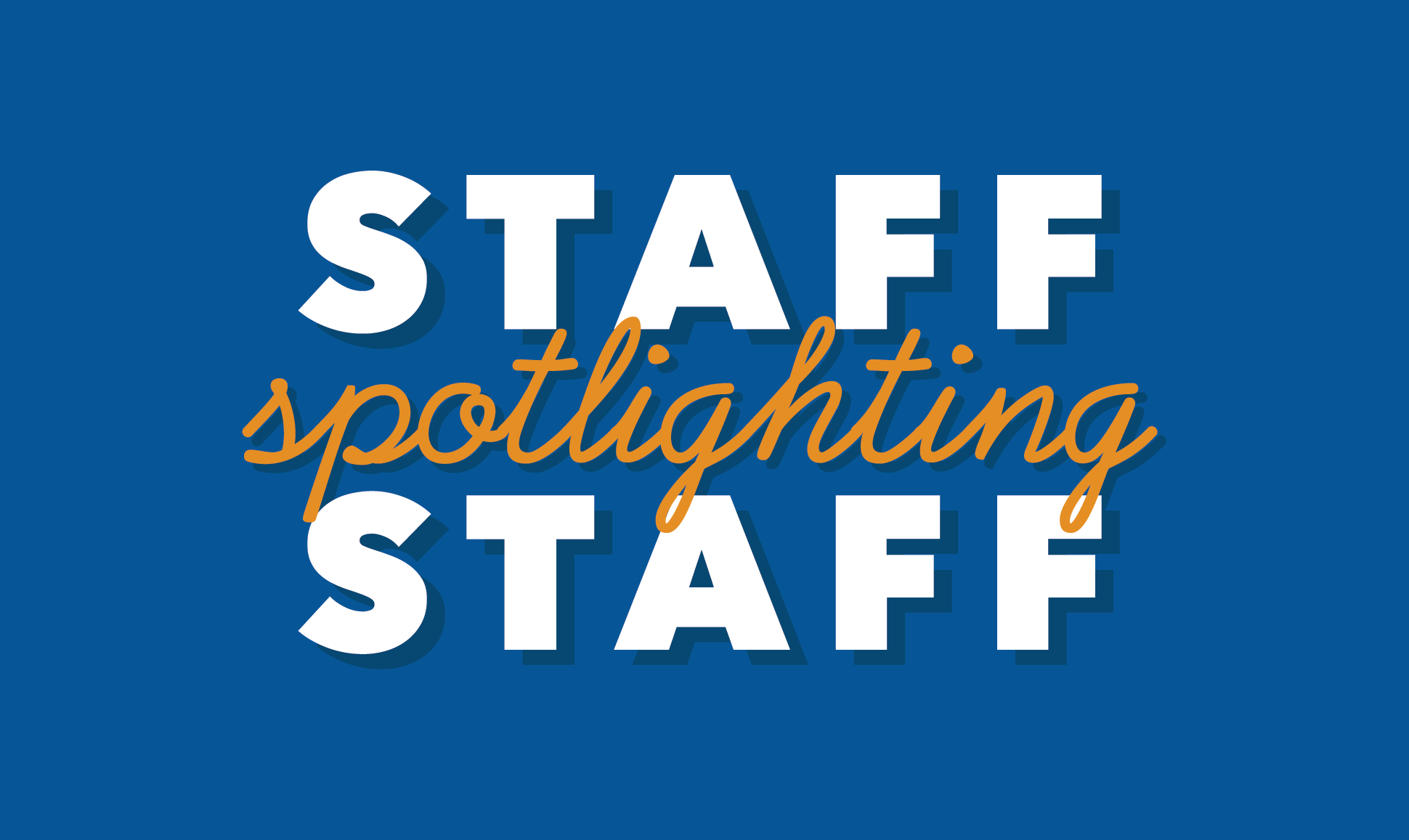 Staff Spotlight Staff Image